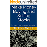 Make Money Buying and Selling Stocks: The Cabot Wealth Introduction to Investing