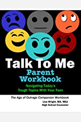 Talk To Me Parent Workbook: Navigating Today's Tough Topics With Your Teen Kindle Edition