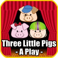 Three Little Pigs A Play