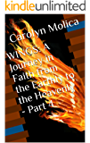 WINGS: A Journey in Faith from the Earthly to the Heavenly - Part 4