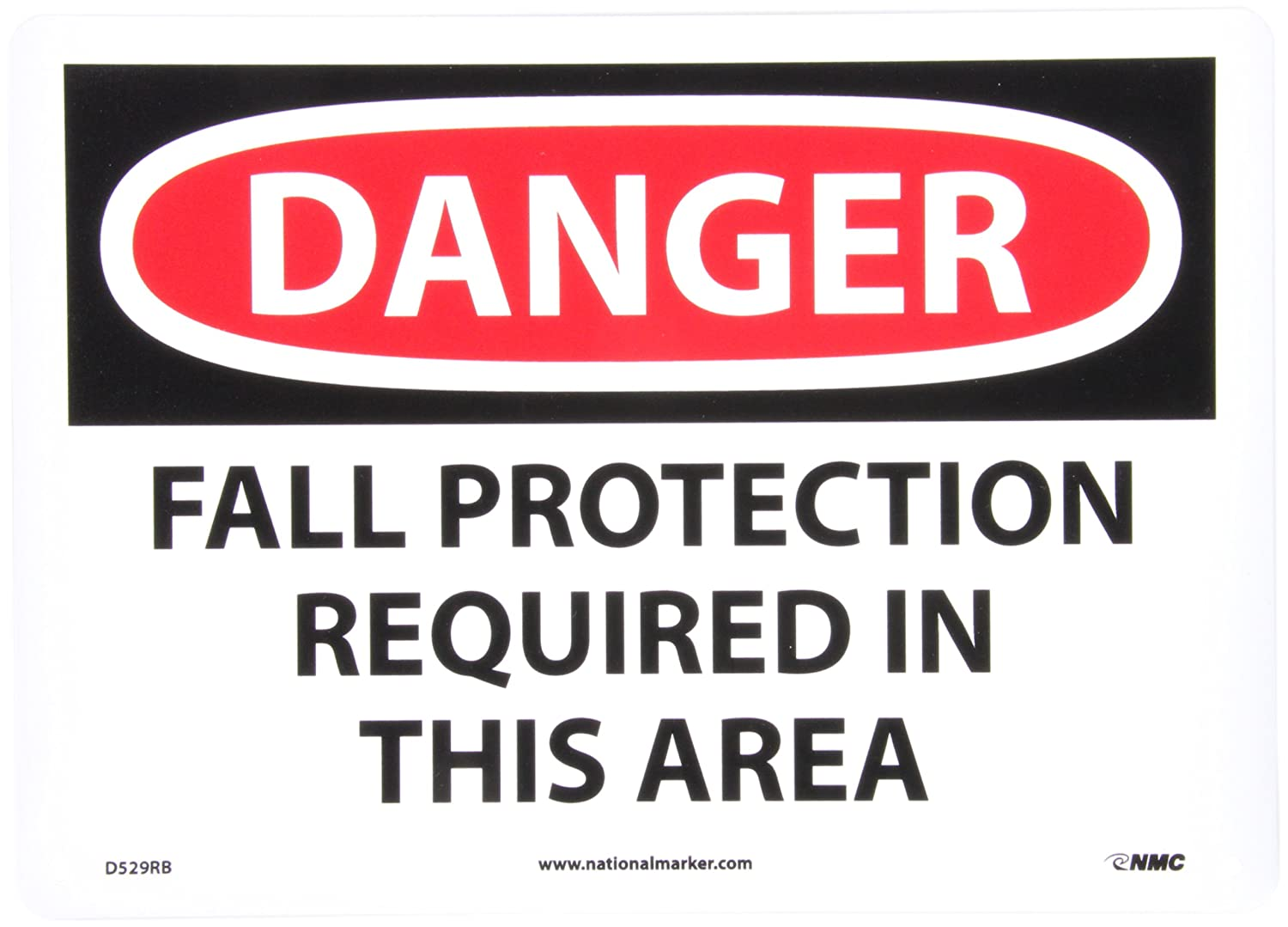 Black//Red on White 10 Length x 7 Height FALL PROTECTION REQUIRED IN THIS AREA NMC D529A OSHA Sign Legend DANGER Aluminum