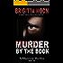 Murder By The Book: A Marston Serial Murder Thriller (A Marston Novel Book 2)