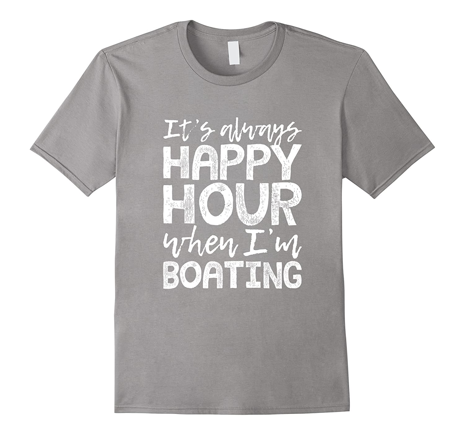 Boating is My Happy Hour T-Shirt-PL