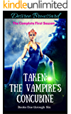 Taken: The Vampire's Concubine Boxed Set - The Complete First Season: Books One - Six