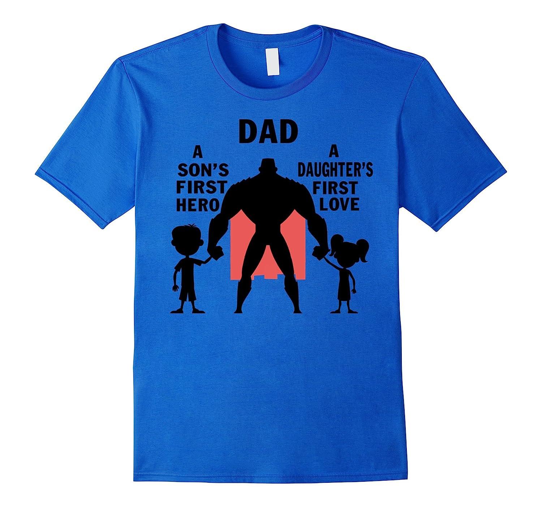 310a7430 A Son First Hero A Daughters First Love Dad T-Shirt-TH - TEEHELEN