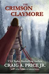 The Crimson Claymore: A Heroic Epic Fantasy Adventure (Claymore of Calthoria Book 1) Kindle Edition