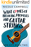 What Comes of Breaking Promises and Guitar Strings (Gem City Book 2)