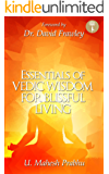 Essentials of Vedic Wisdom for Blissful Living