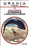 Kiteworld - Il mondo degli aquiloni (Urania)