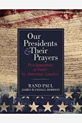Our Presidents & Their Prayers: Proclamations of Faith by America's Leaders Hardcover