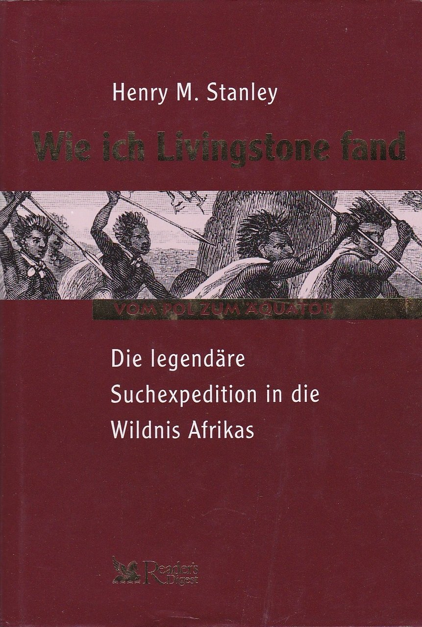 Wie ich Livingstone fand Gebundenes Buch – 2003 Henry M. Stanley Schweiz Österreich B000W7TKNY
