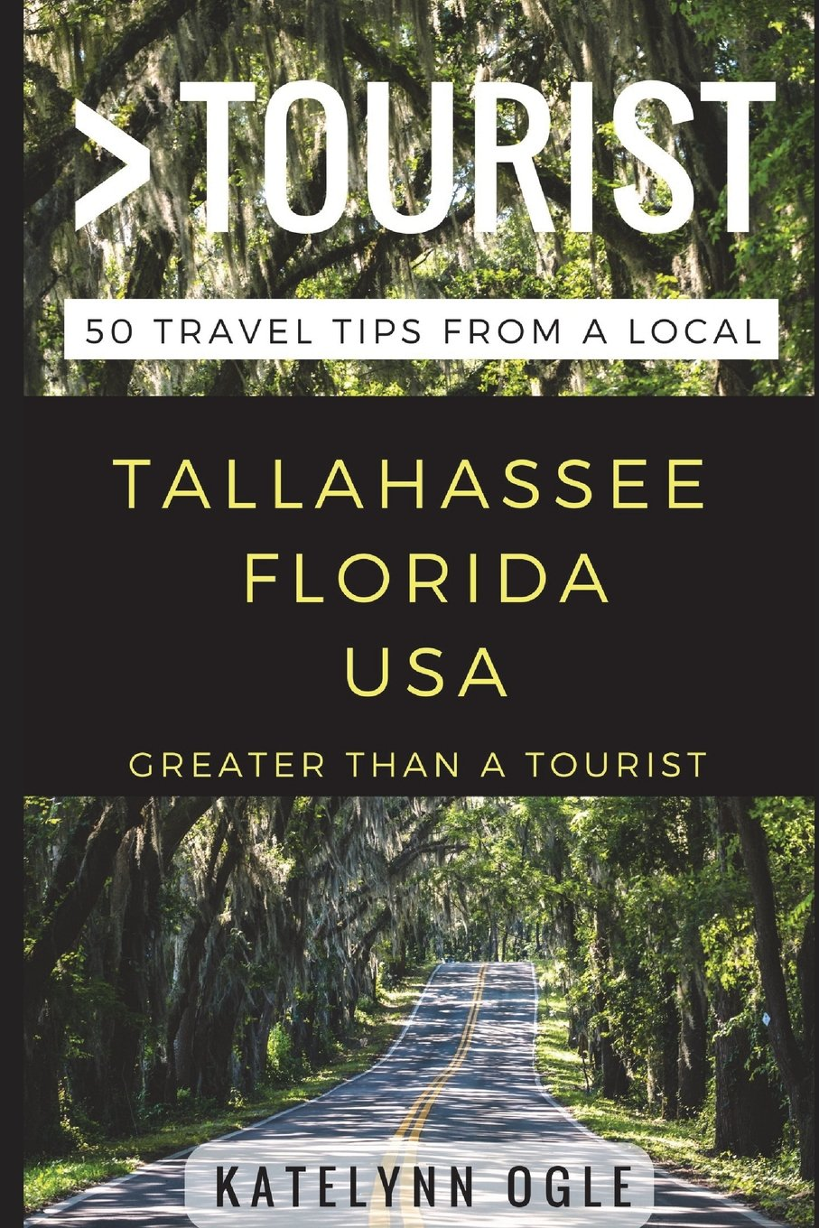 Greater Than a Tourist – Tallahassee, Florida, USA: 50 Travel Tips from a Local pdf epub