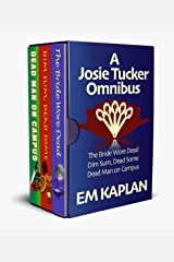 A Josie Tucker Omnibus: Three Snarky, Un-Cozy, Un-Culinary Humorous Mysteries Kindle Edition