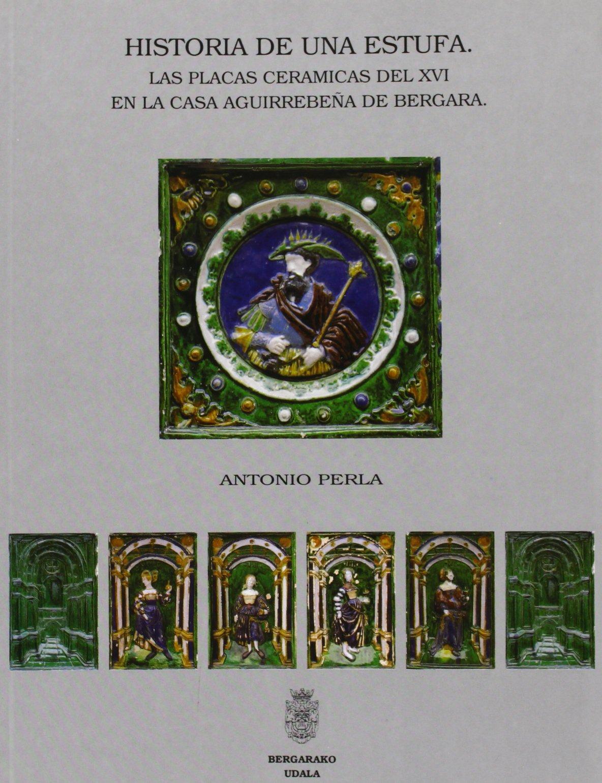 HISTORIA DE UNA ESTUFA. LAS PLACAS CERAMICAS DEL XVI EN LA ...