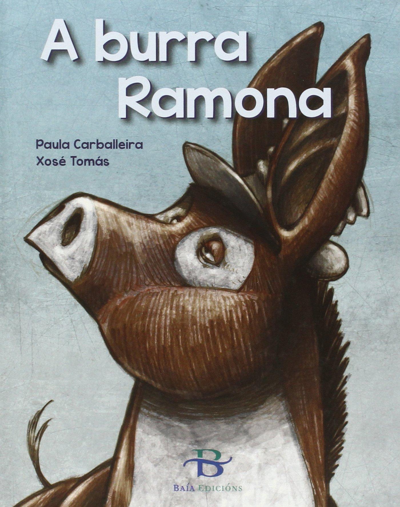 A burra Ramona (infantil-xuvenil) - 9788499950808: Amazon.es: Carballeira, Paula, Tomás, Xosé: Libros