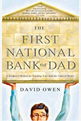 The First National Bank of Dad: The Best Way to Teach Kids About Money Kindle Edition