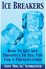 Ice Breakers! How To Get Any Prospect To Beg You For A Presentation (MLM & Network Marketing Book 1) Kindle Edition