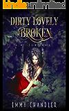 Dirty Lovely Broken: A Dark Sci-fi Fairy Tale (Twisted Kingdom Book 1)