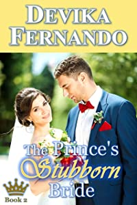 The Prince's Stubborn Bride: Royal Romance (Romancing the Royals Book 2)