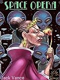 Space Opera (Het Verzameld Werk van Jack Vance Book 32)