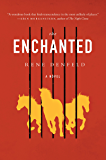 The Enchanted: A Novel (P.S. (Paperback))