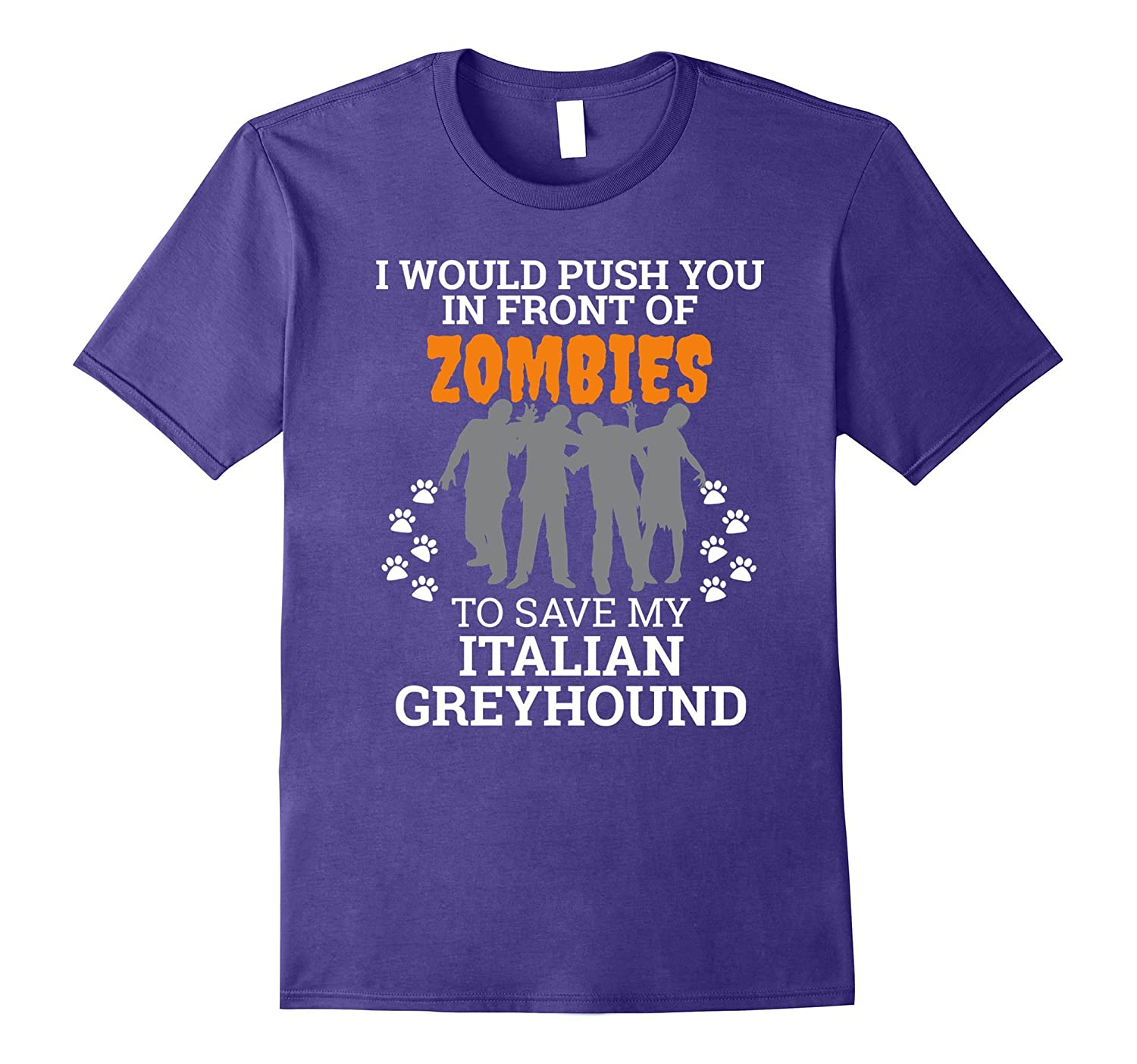 Push You In Front of Zombies Save Italian Greyhound Dog Tee-ANZ