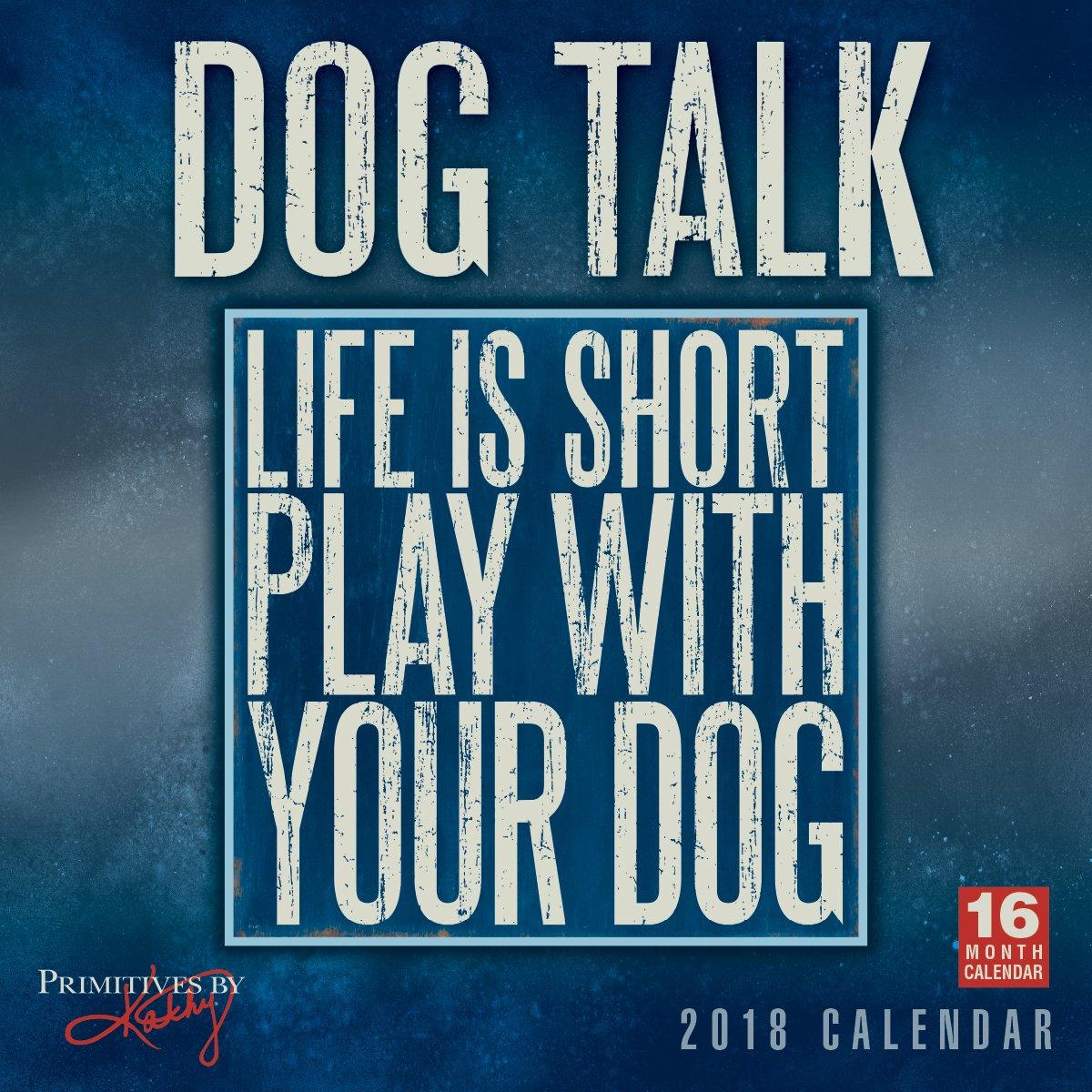Dog Talk - Primitives By Kathy 2018 Wall Calendar (CA0125)