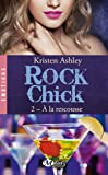 Rock Chick, Tome 2: À la rescousse