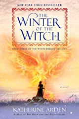 The Winter of the Witch: A Novel (Winternight Trilogy Book 3) Kindle Edition