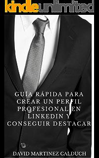 Guía Rápida para Crear un Perfil Profesional en LinkedIn y conseguir destacar: Hazte VISIBLE y