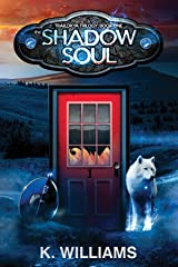 The Trailokya Trilogy, Book One: The Shadow Soul Kindle Edition
