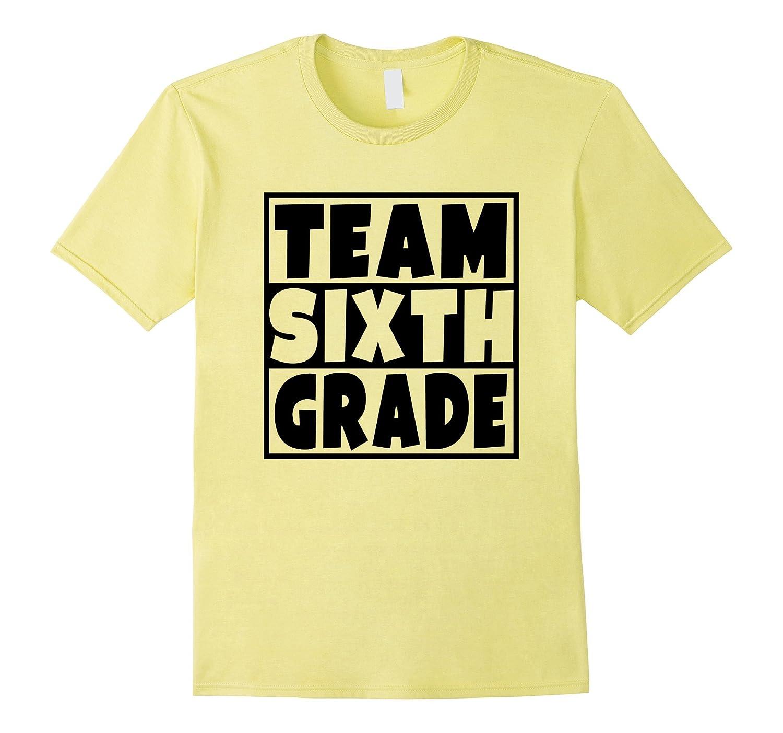 Team Sixth Grade T Shirt School Student Teacher Parent Gift Gm