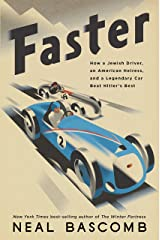 Faster: How a Jewish Driver, an American Heiress, and a Legendary Car Beat Hitler's Best Hardcover