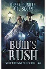 Bum's Rush (White Lightning Book 2) Kindle Edition