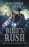 Bum's Rush (White Lightning Book 2) (English Edition)