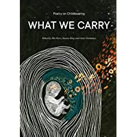 What We Carry: Poetry on Childbearing
