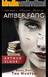 Amber Fang: The Hunted (Librarian. Assassin. Vampire. Book 1)