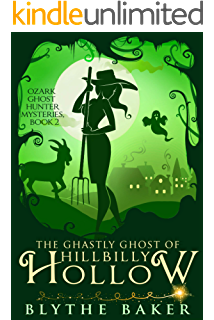 904277b6d5701 The Ghastly Ghost of Hillbilly Hollow (Ozark Ghost Hunter Mysteries Book 2)