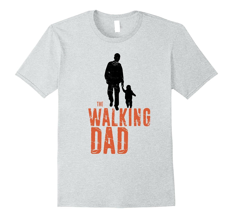 50b4988b1 Funny Daddy T Shirt – The Walking Dad Shirt-Vaci – Vaciuk