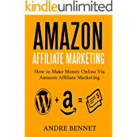AMAZON AFFILIATE MARKETING: How to Make Money Online via Amazon Affiliate Marketing