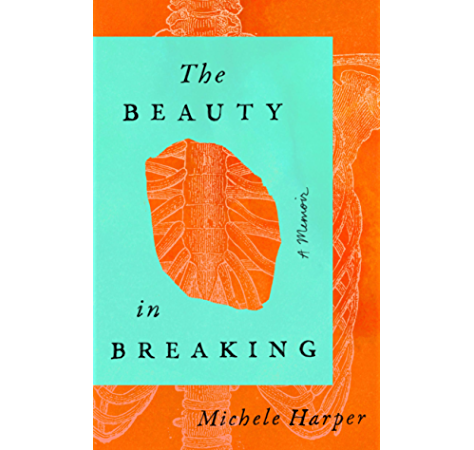 The Beauty In Breaking A Memoir Kindle Edition By Harper Michele Religion Spirituality Kindle Ebooks Amazon Com