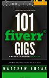 FIVERR: 101 Fiverr Gigs: 101 Ways You Can Make Money Online With Fiverr: How to Make Money with Fiverr. (Fiverr Marketing Success Secrets) (English Edition)