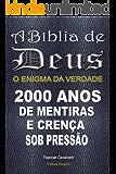 A Bíblia de Deus o Enigma da Verdade: A Bíblia de Deus