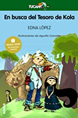 Premio EDEBÉ de Lit. Infantil: EN BUSCA DEL TESORO DE KOLA (Tucán verde) (Spanish Edition) Paperback