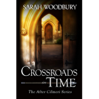 Crossroads in Time (The After Cilmeri Series Book 5)