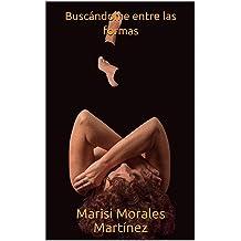 Buscándome entre las formas (Poesía) (Spanish Edition) Jan 13, 2018