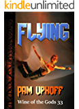 Flying (Wine of the Gods Book 33)