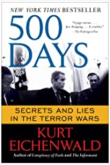 500 Days: Secrets and Lies in the Terror Wars Kindle Edition