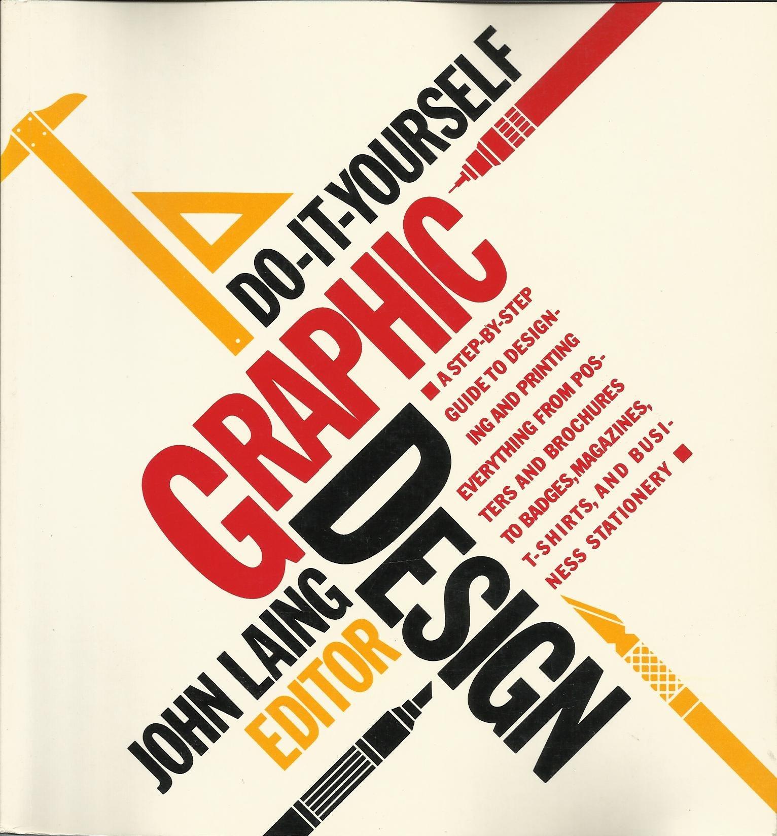 Do it yourself graphic design john laing 9780020115502 amazon do it yourself graphic design john laing 9780020115502 amazon books solutioingenieria Choice Image