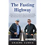 The Fasting Highway: Graeme Currie takes you on a journey through the highs and lows of beating a crippling food addiction by